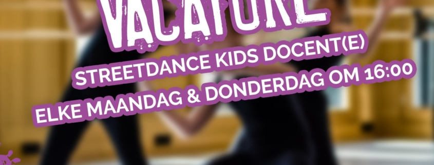 Vacature Streetdance Kids Docent(e)